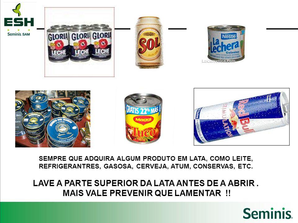 LAVE A PARTE SUPERIOR DA LATA ANTES DE A ABRIR .