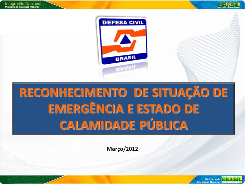 RECONHECIMENTO DE SITUAÇÃO DE EMERGÊNCIA E ESTADO DE CALAMIDADE PÚBLICA