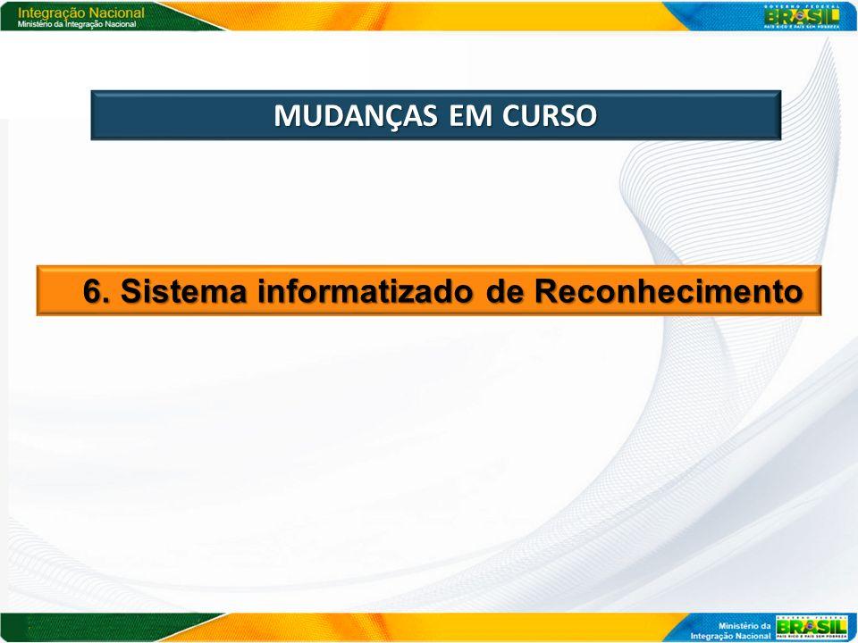 MUDANÇAS EM CURSO 6. Sistema informatizado de Reconhecimento