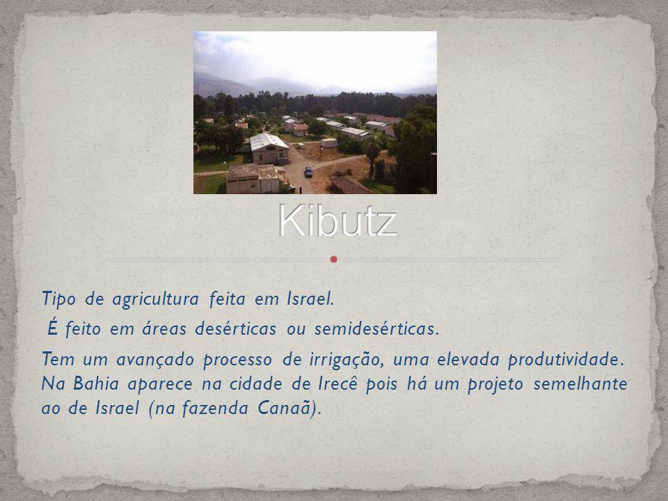 Kibutz Tipo de agricultura feita em Israel.