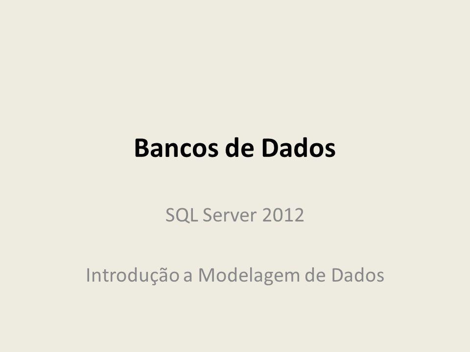 SQL Server 2012 Introdução a Modelagem de Dados