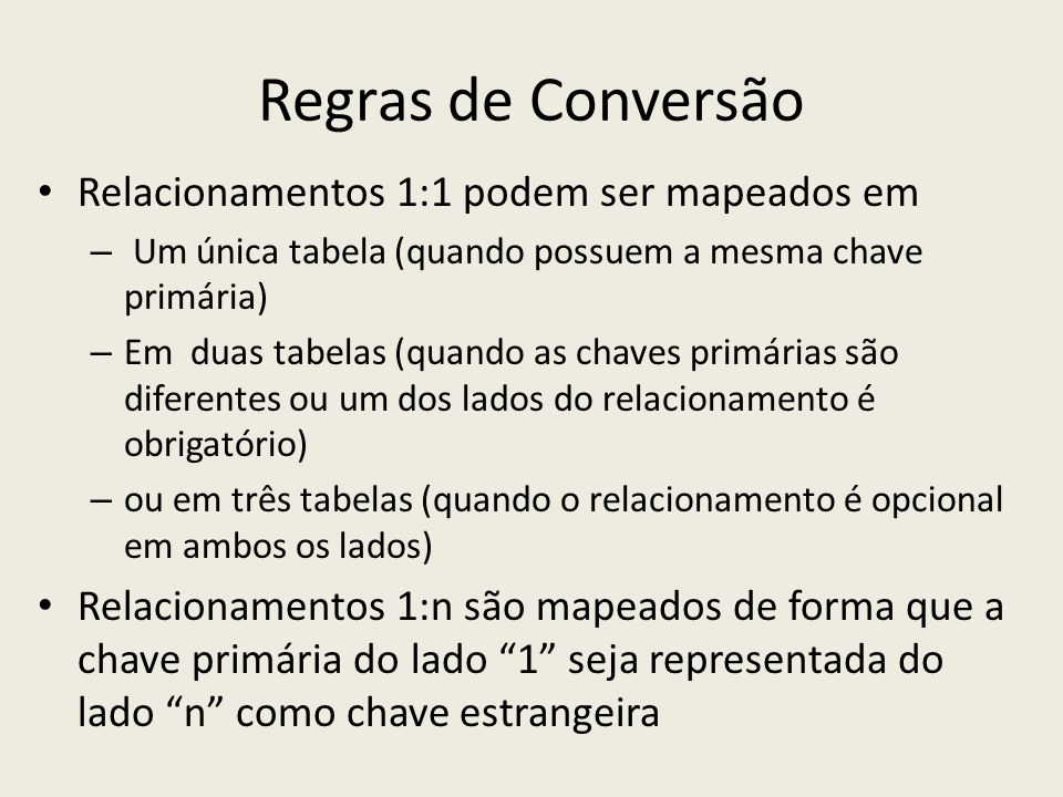 Regras de Conversão Relacionamentos 1:1 podem ser mapeados em