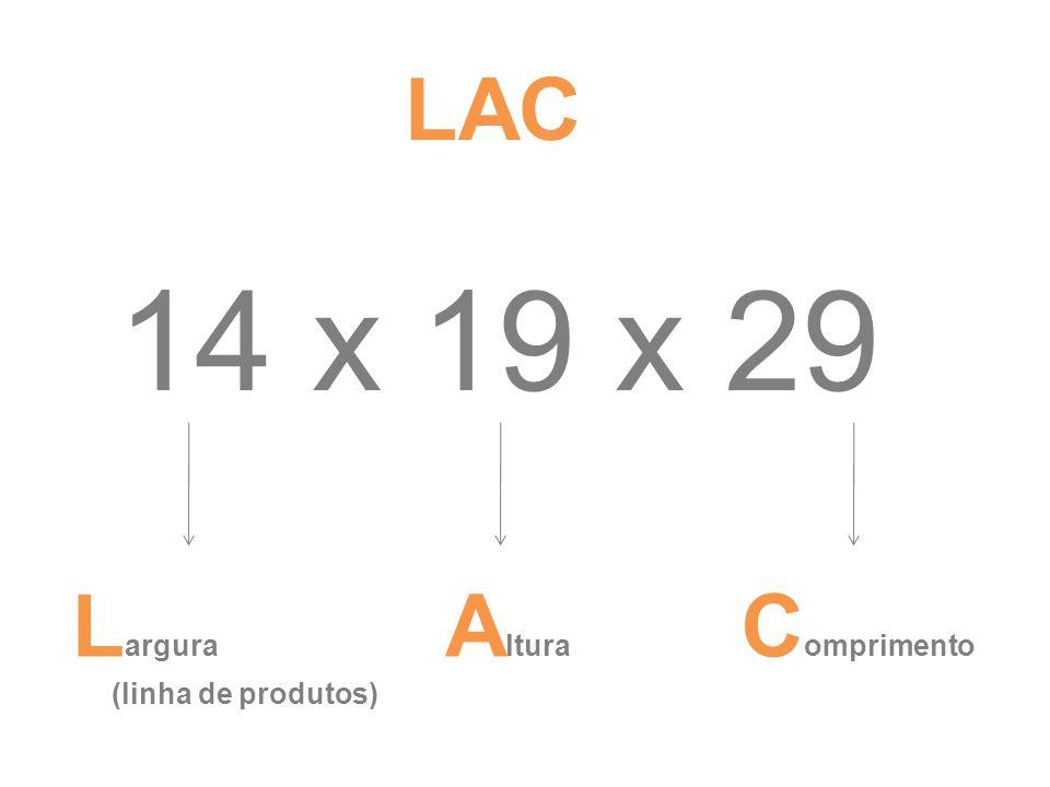 LAC 14 x 19 x 29 Largura (linha de produtos) Altura Comprimento