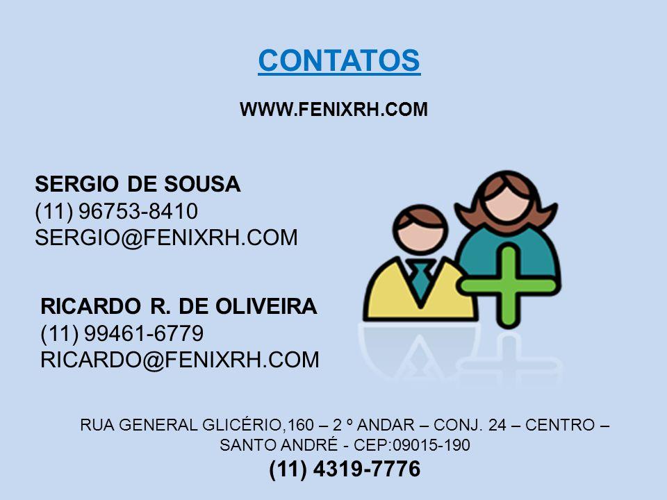 CONTATOS SERGIO DE SOUSA (11) 96753-8410 SERGIO@FENIXRH.COM