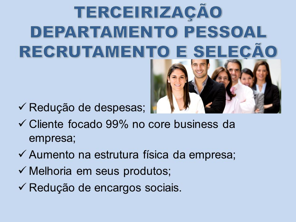 TERCEIRIZAÇÃO DEPARTAMENTO PESSOAL RECRUTAMENTO E SELEÇÃO
