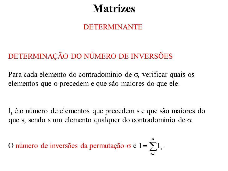 Matrizes DETERMINANTE DETERMINAÇÃO DO NÚMERO DE INVERSÕES