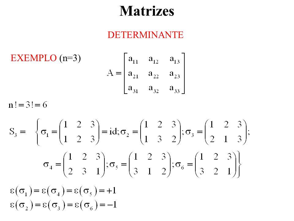 Matrizes DETERMINANTE EXEMPLO (n=3)