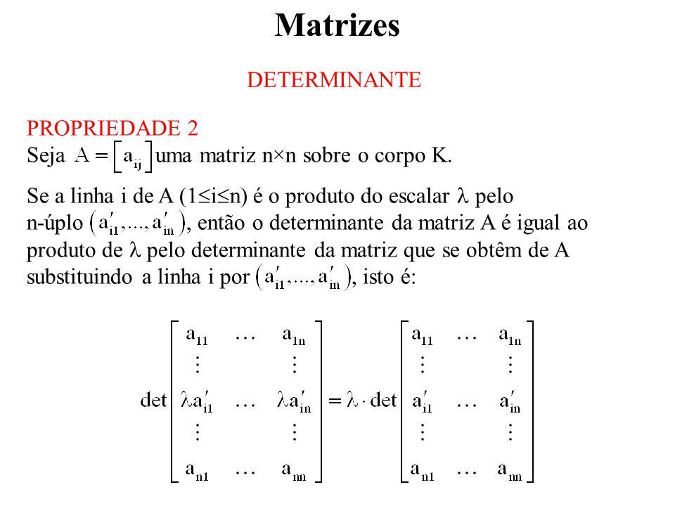 Matrizes DETERMINANTE PROPRIEDADE 2