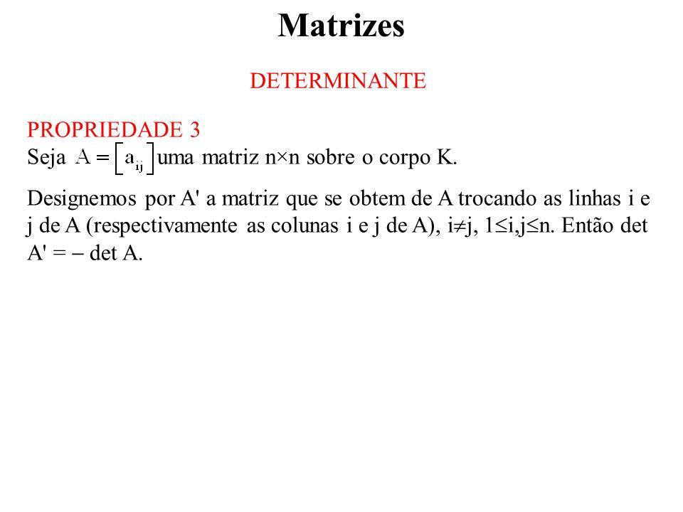 Matrizes DETERMINANTE PROPRIEDADE 3