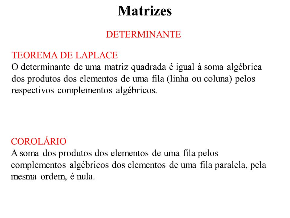 Matrizes DETERMINANTE TEOREMA DE LAPLACE