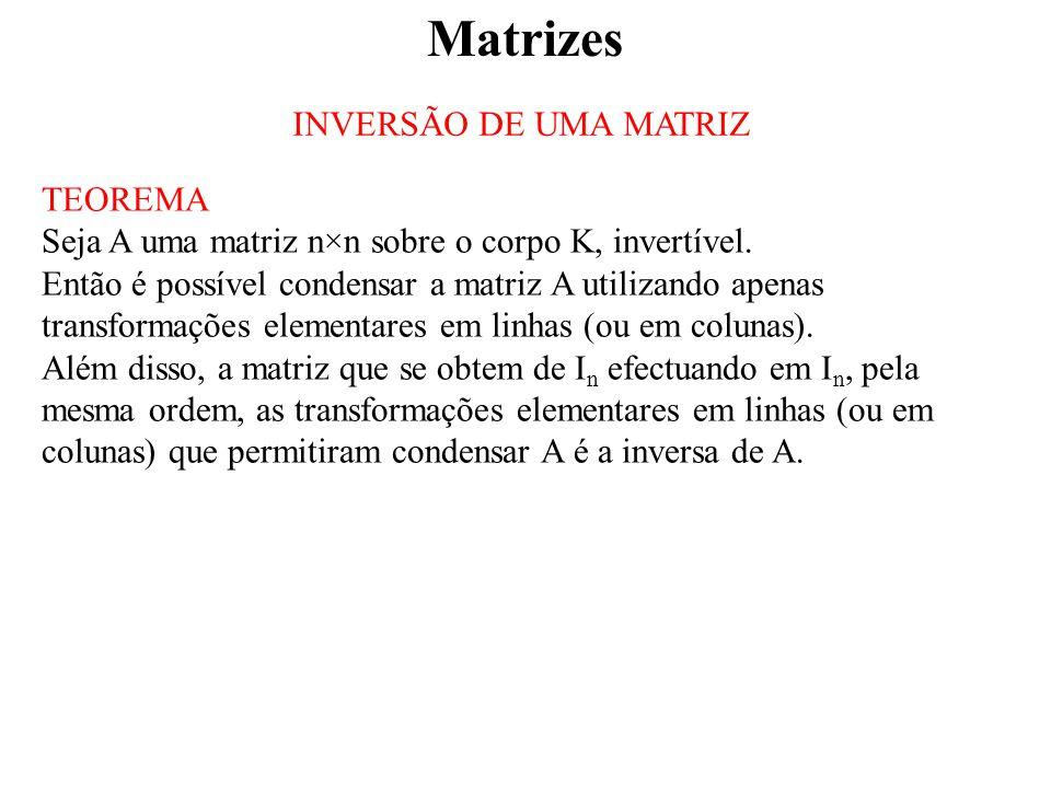 Matrizes INVERSÃO DE UMA MATRIZ TEOREMA