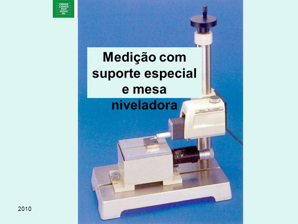 Medição com suporte especial e mesa niveladora