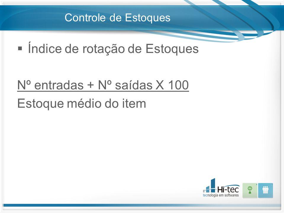 Índice de rotação de Estoques Nº entradas + Nº saídas X 100