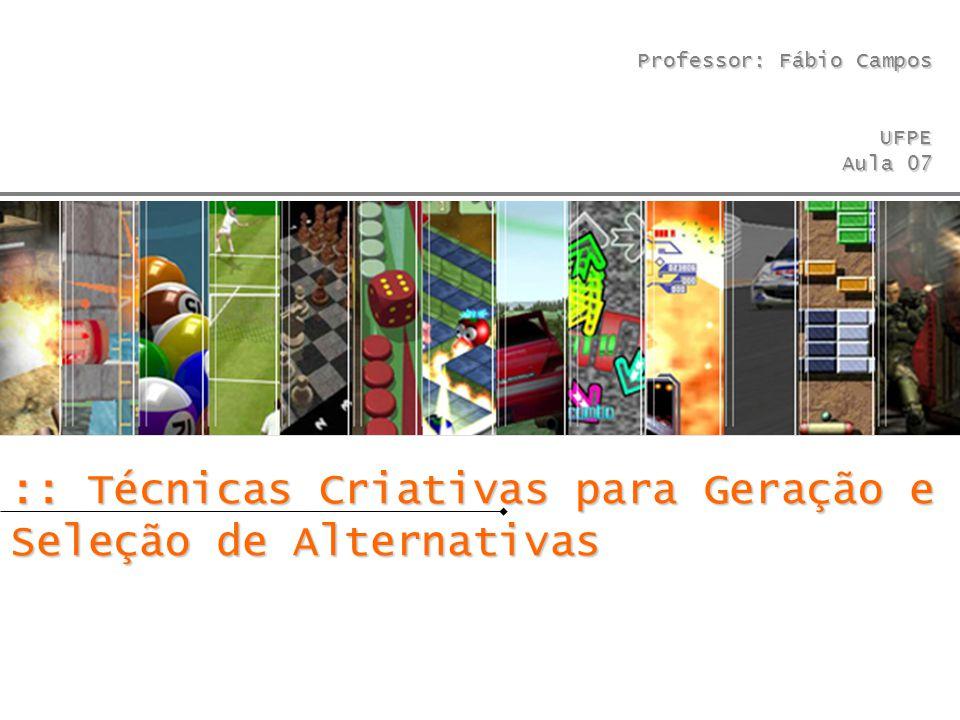 :: Técnicas Criativas para Geração e Seleção de Alternativas