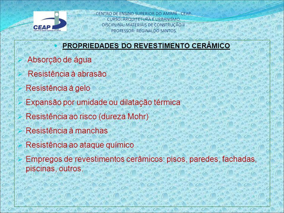 PROPRIEDADES DO REVESTIMENTO CERÂMICO