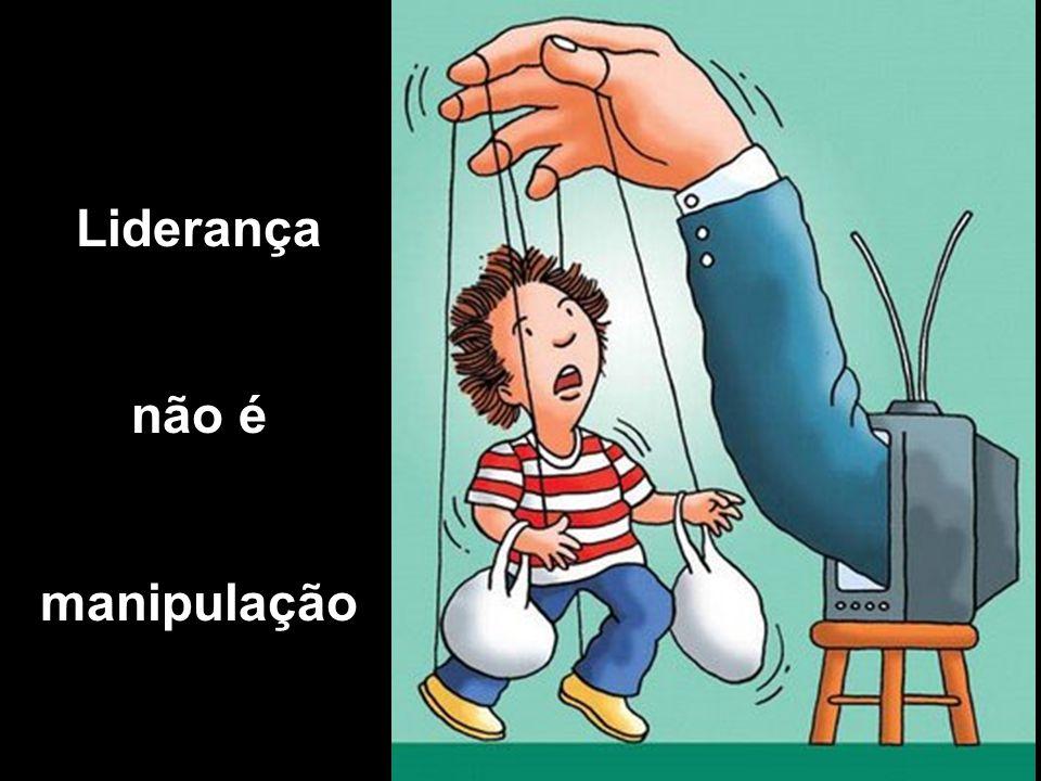 Liderança não é manipulação