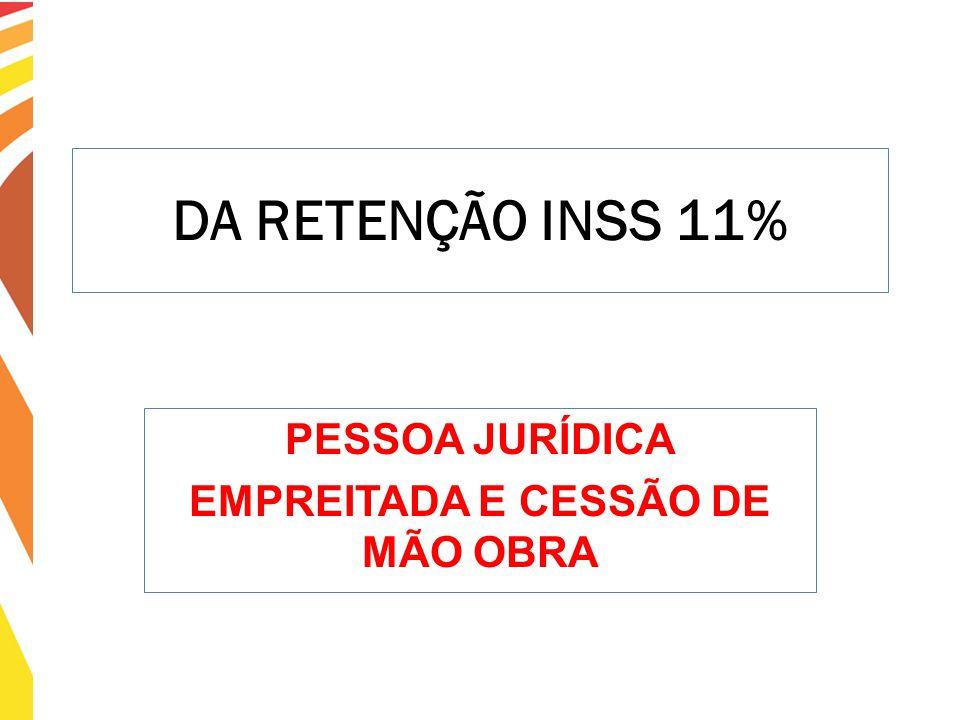PESSOA JURÍDICA EMPREITADA E CESSÃO DE MÃO OBRA