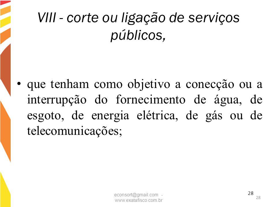 VIII - corte ou ligação de serviços públicos,