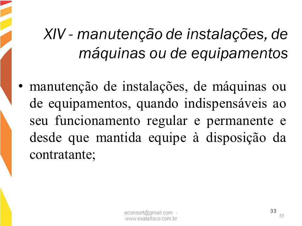 XIV - manutenção de instalações, de máquinas ou de equipamentos