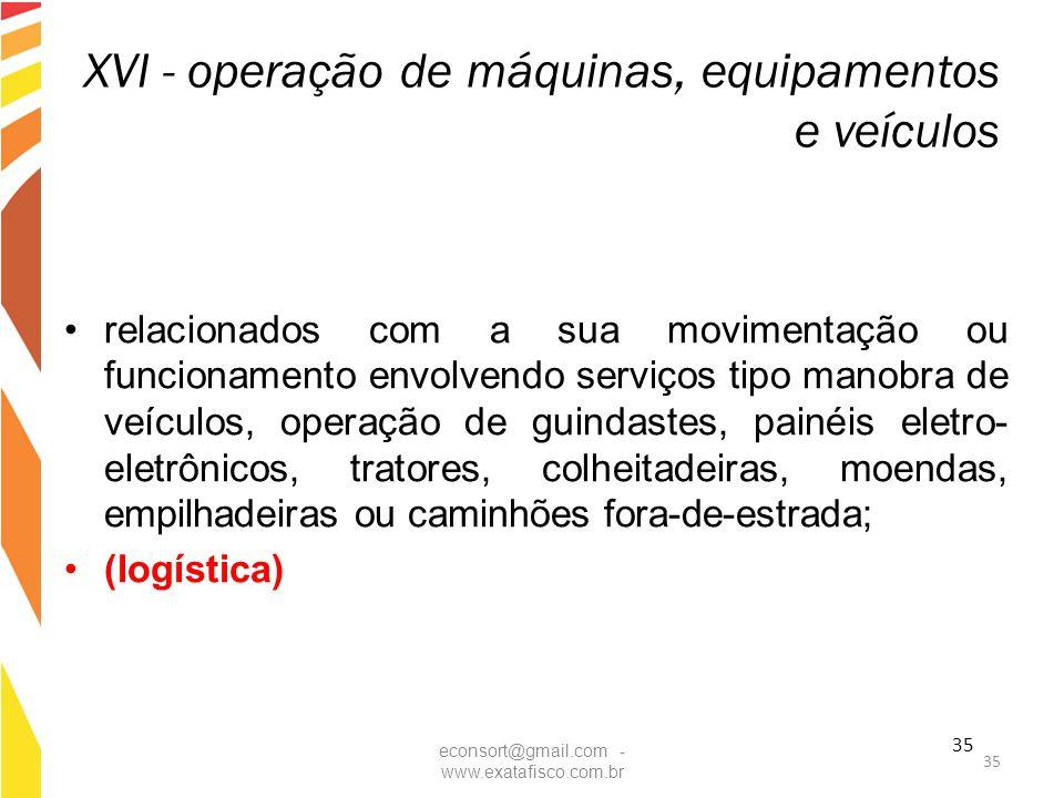 XVI - operação de máquinas, equipamentos e veículos