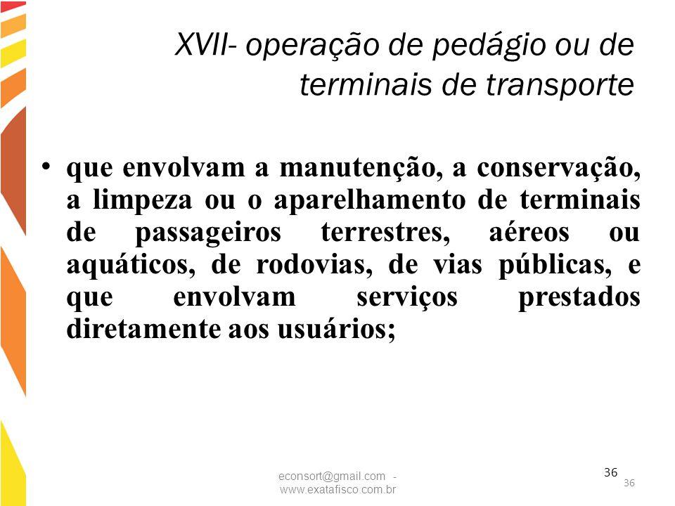 XVII- operação de pedágio ou de terminais de transporte