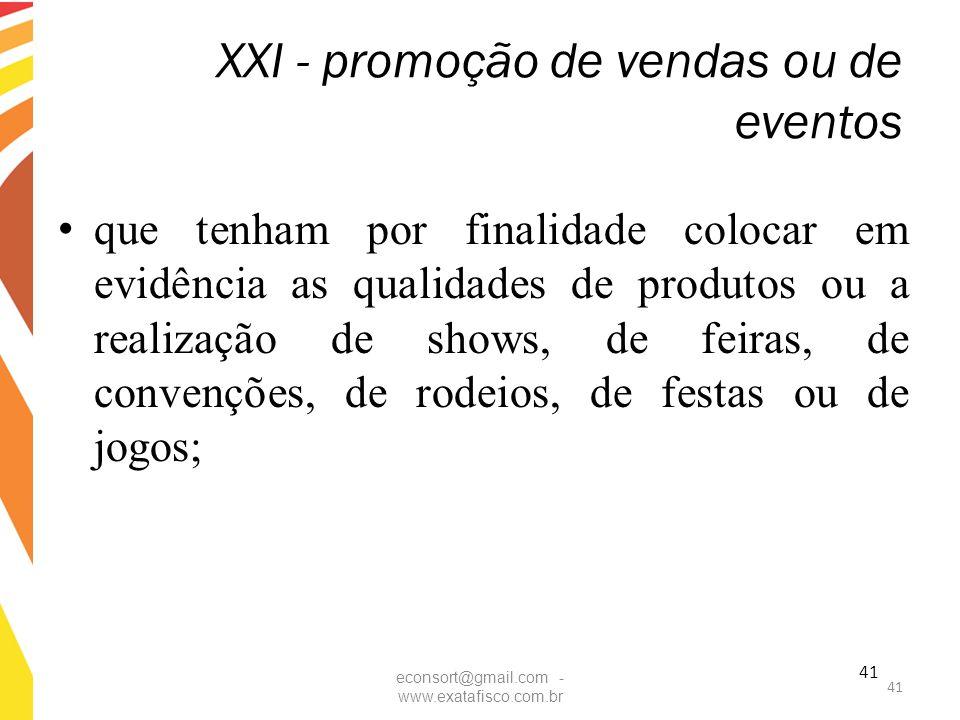 XXI - promoção de vendas ou de eventos