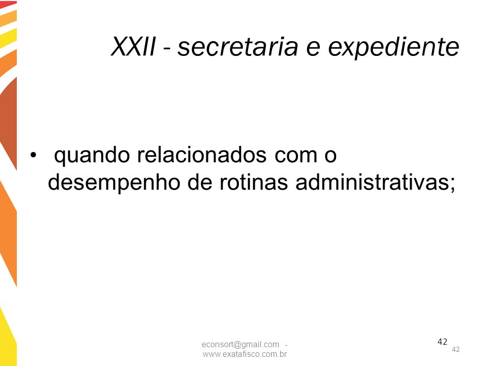 XXII - secretaria e expediente