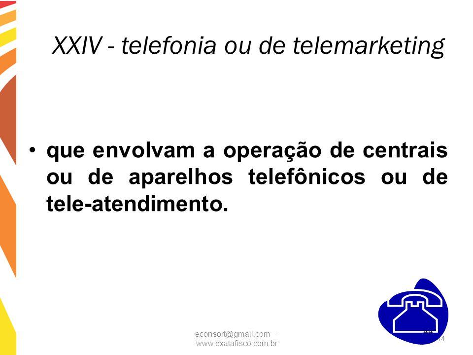 XXIV - telefonia ou de telemarketing