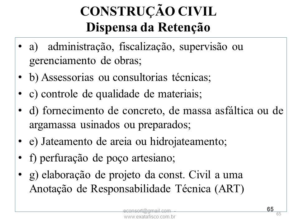 CONSTRUÇÃO CIVIL Dispensa da Retenção