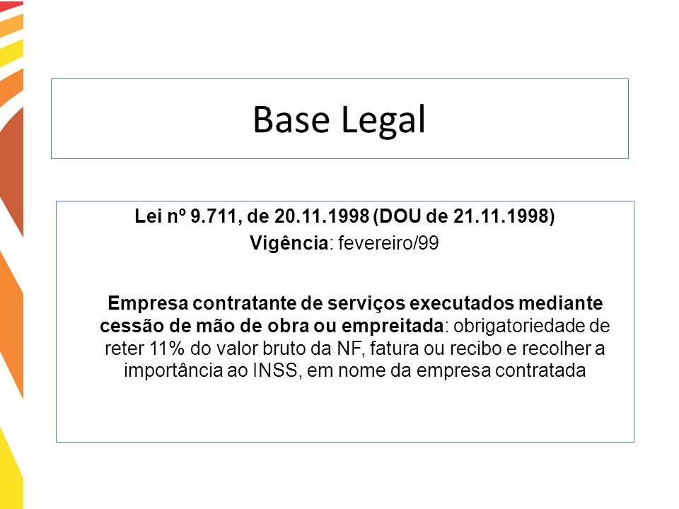 Base Legal Lei nº 9.711, de 20.11.1998 (DOU de 21.11.1998)
