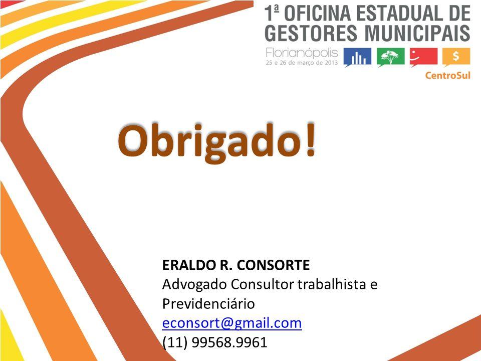 Obrigado! ERALDO R. CONSORTE