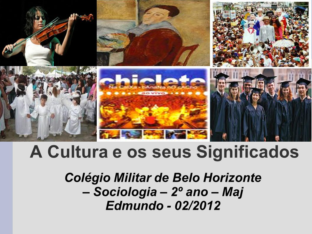 A Cultura e os seus Significados