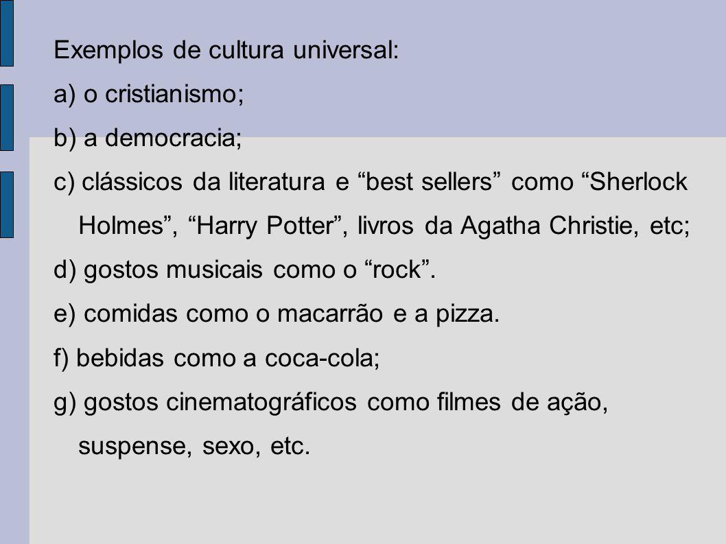 Exemplos de cultura universal: