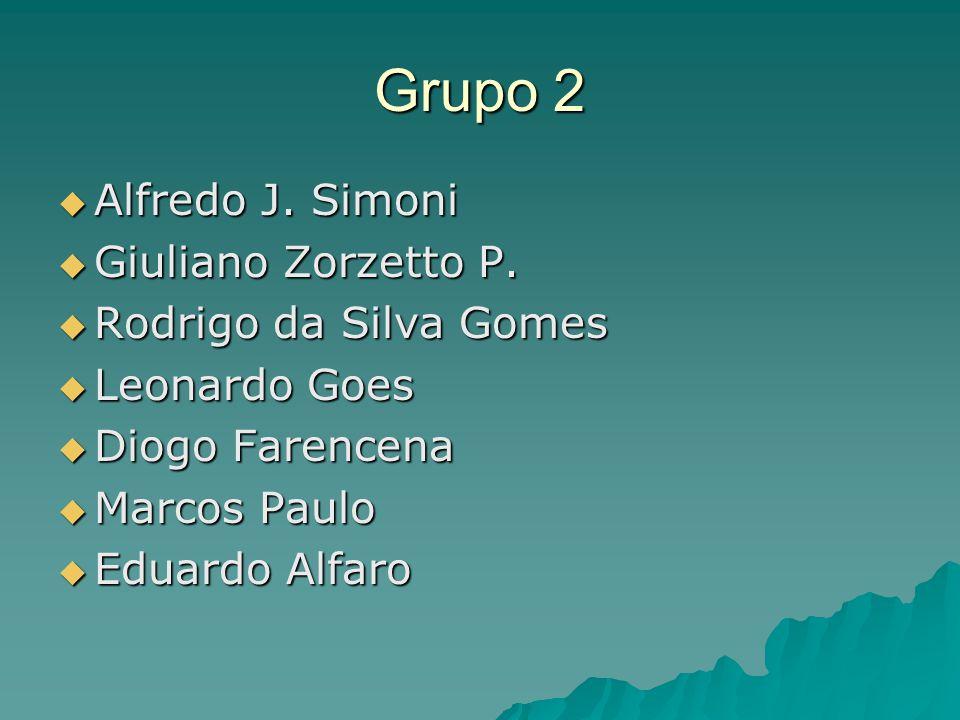 Grupo 2 Alfredo J. Simoni Giuliano Zorzetto P. Rodrigo da Silva Gomes