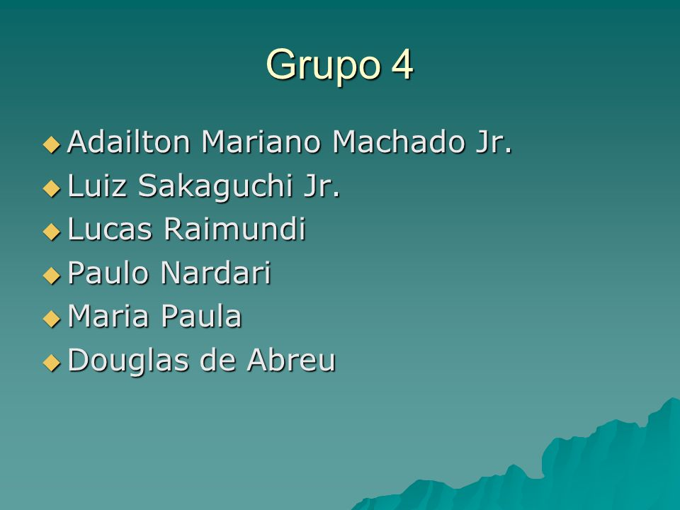 Grupo 4 Adailton Mariano Machado Jr. Luiz Sakaguchi Jr. Lucas Raimundi
