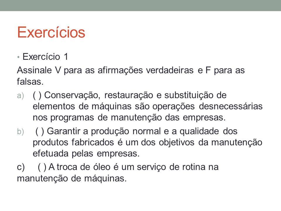 Exercícios Exercício 1. Assinale V para as afirmações verdadeiras e F para as falsas.