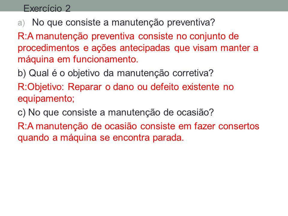 Exercício 2 No que consiste a manutenção preventiva