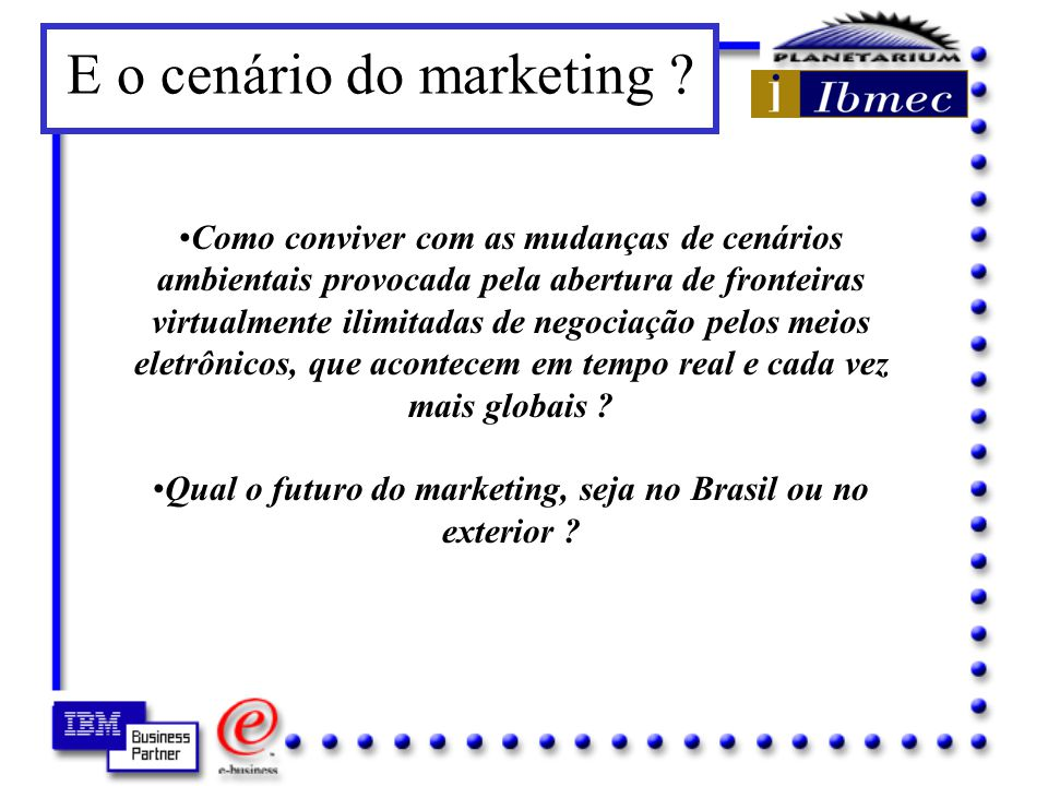 Qual o futuro do marketing, seja no Brasil ou no exterior