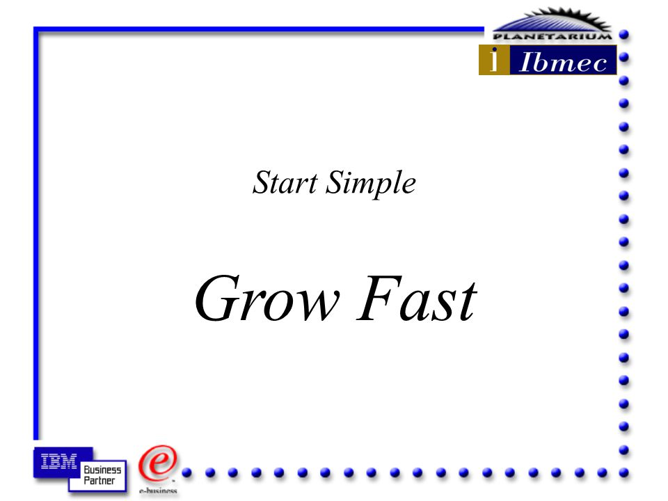 Start Simple Grow Fast