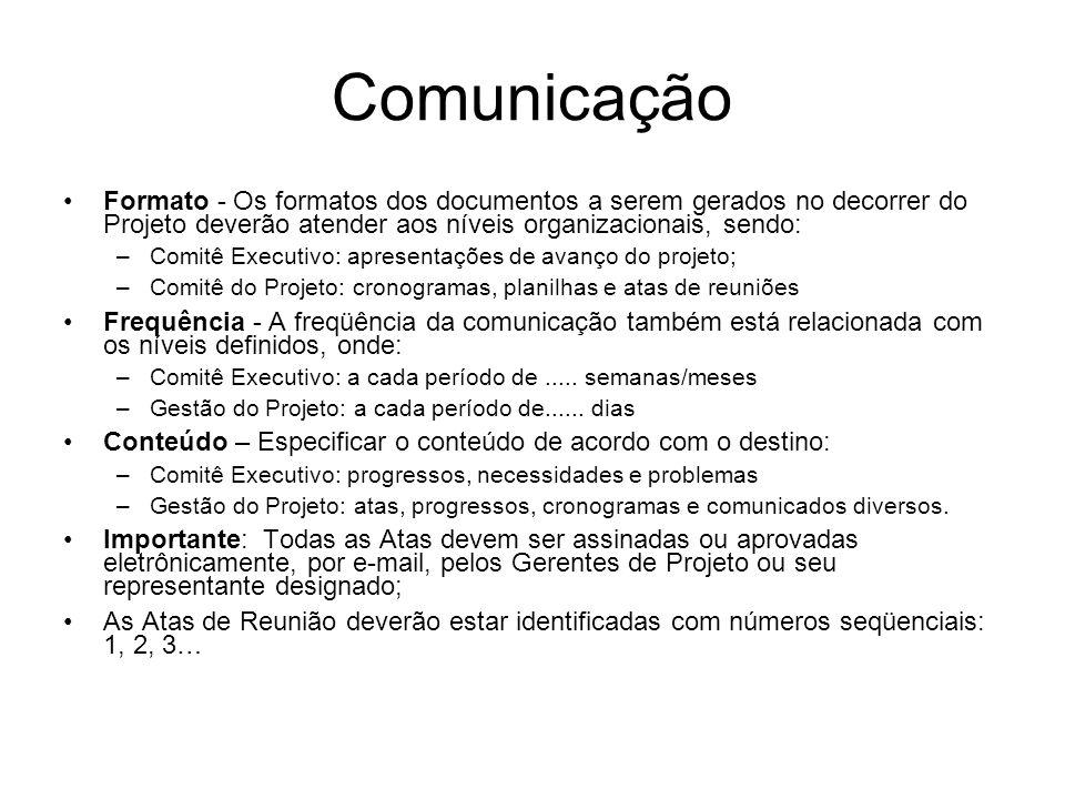 Comunicação Formato - Os formatos dos documentos a serem gerados no decorrer do Projeto deverão atender aos níveis organizacionais, sendo: