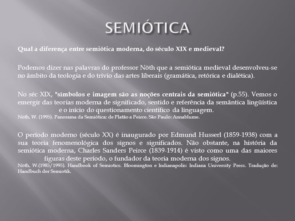 SEMIÓTICA Qual a diferença entre semiótica moderna, do século XIX e medieval