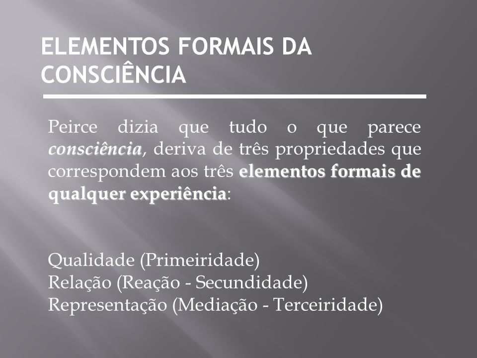 ELEMENTOS FORMAIS DA CONSCIÊNCIA