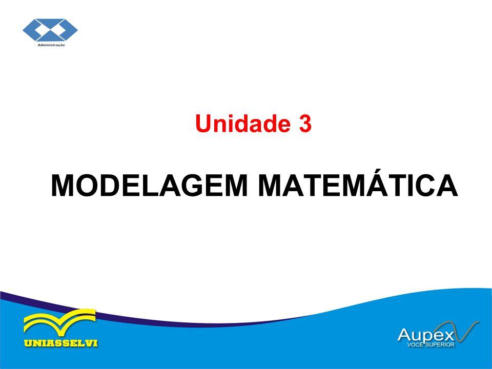 Unidade 3 MODELAGEM MATEMÁTICA
