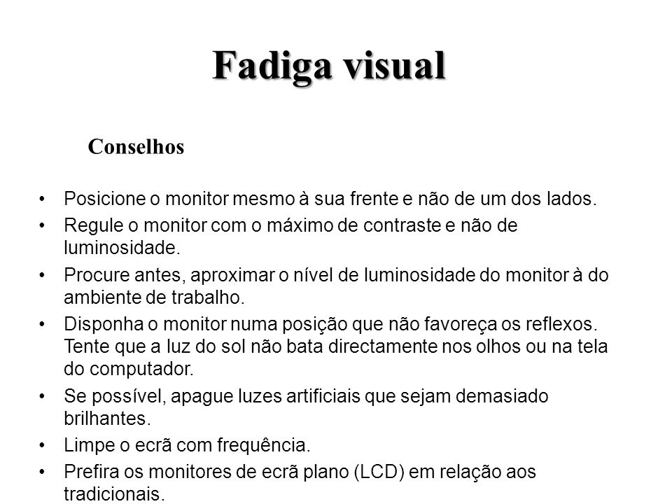 Fadiga visual Conselhos