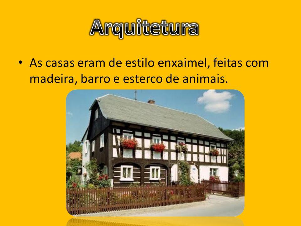 Arquitetura As casas eram de estilo enxaimel, feitas com madeira, barro e esterco de animais.