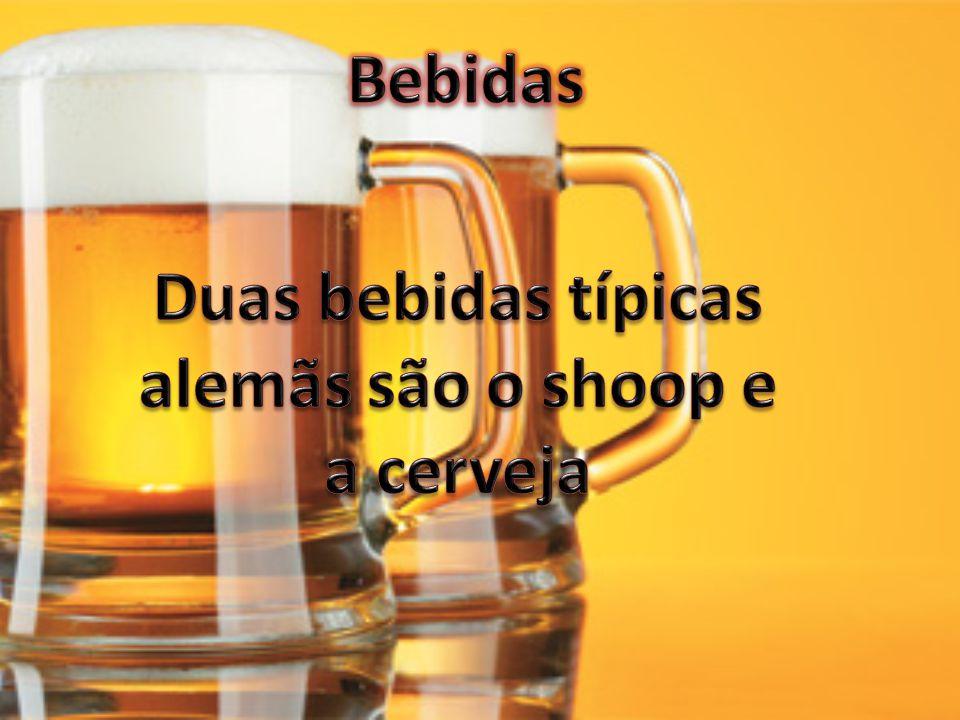 Duas bebidas típicas alemãs são o shoop e a cerveja
