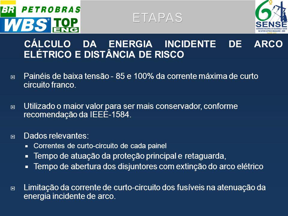 ETAPAS CÁLCULO DA ENERGIA INCIDENTE DE ARCO ELÉTRICO E DISTÂNCIA DE RISCO.