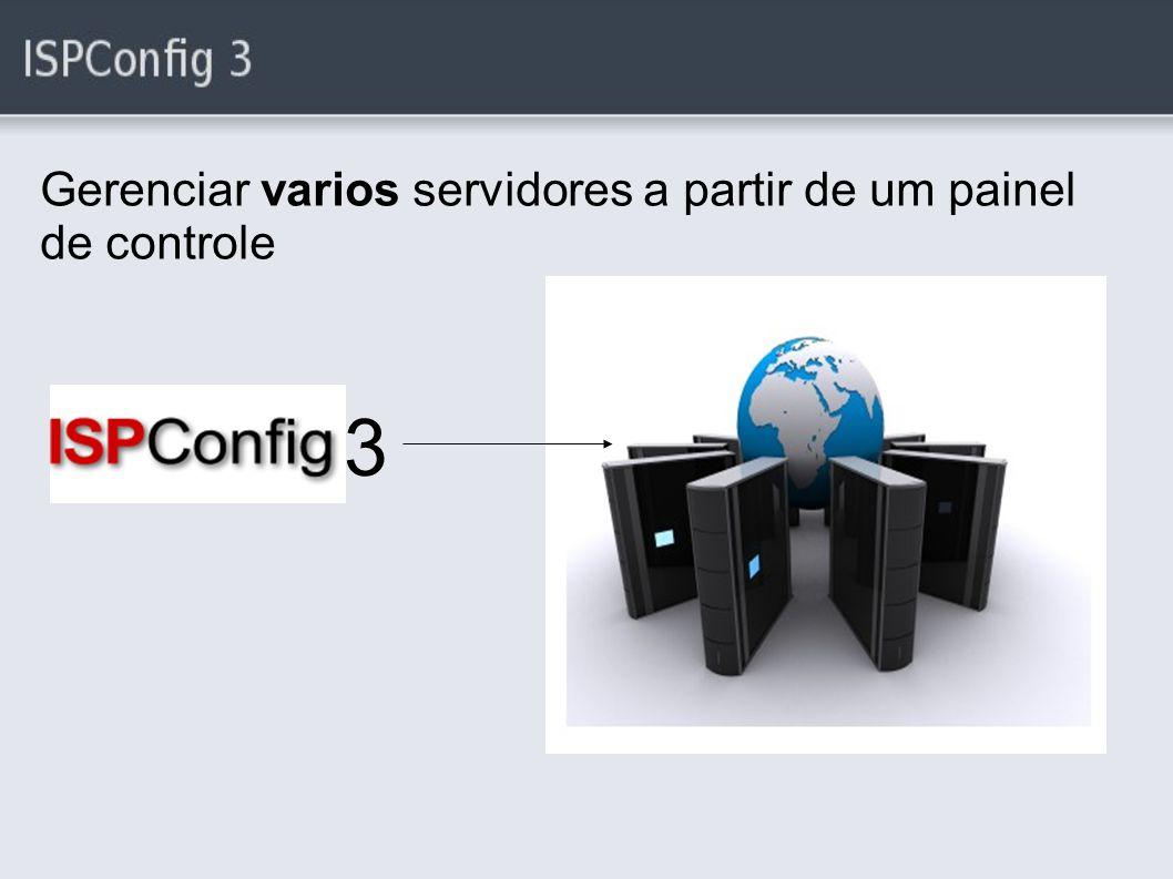 Gerenciar varios servidores a partir de um painel de controle