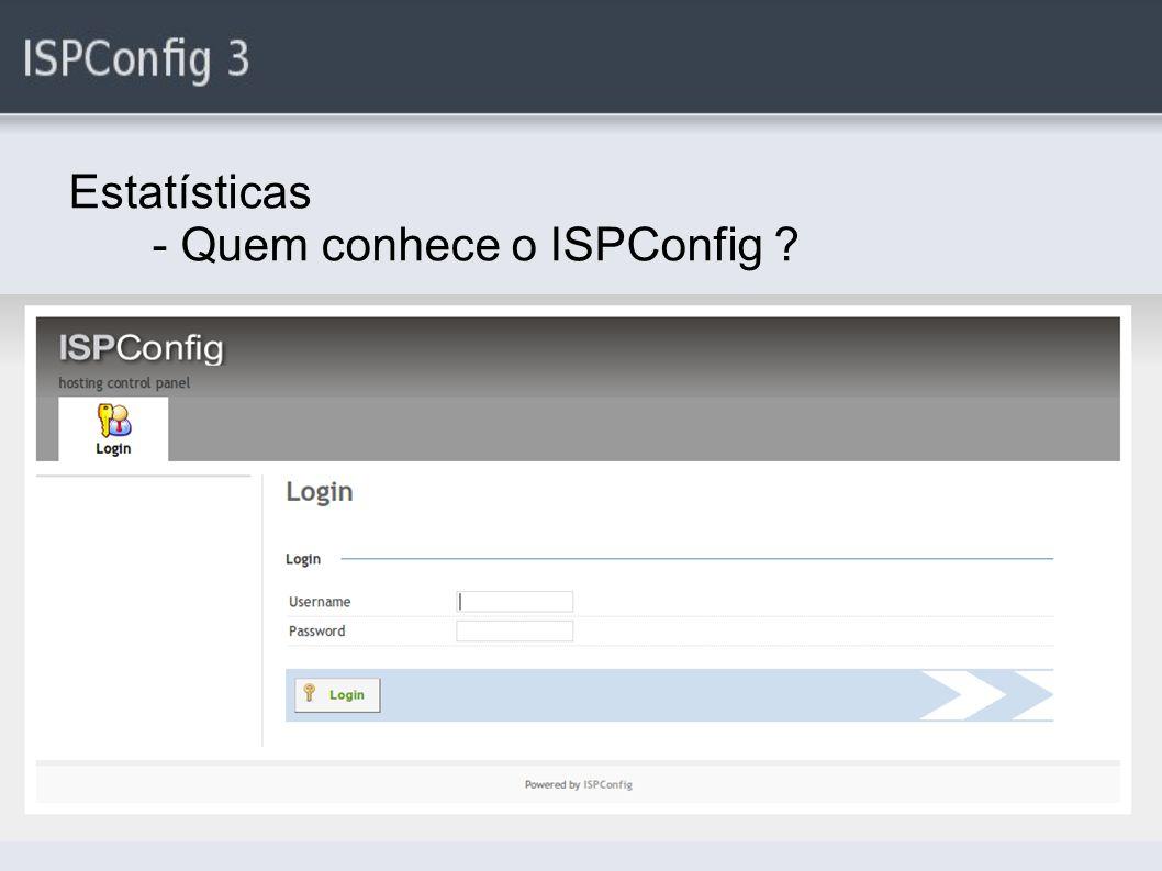 Estatísticas - Quem conhece o ISPConfig