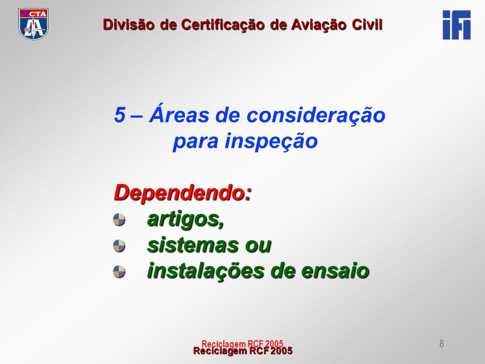 5 – Áreas de consideração para inspeção Dependendo: artigos,